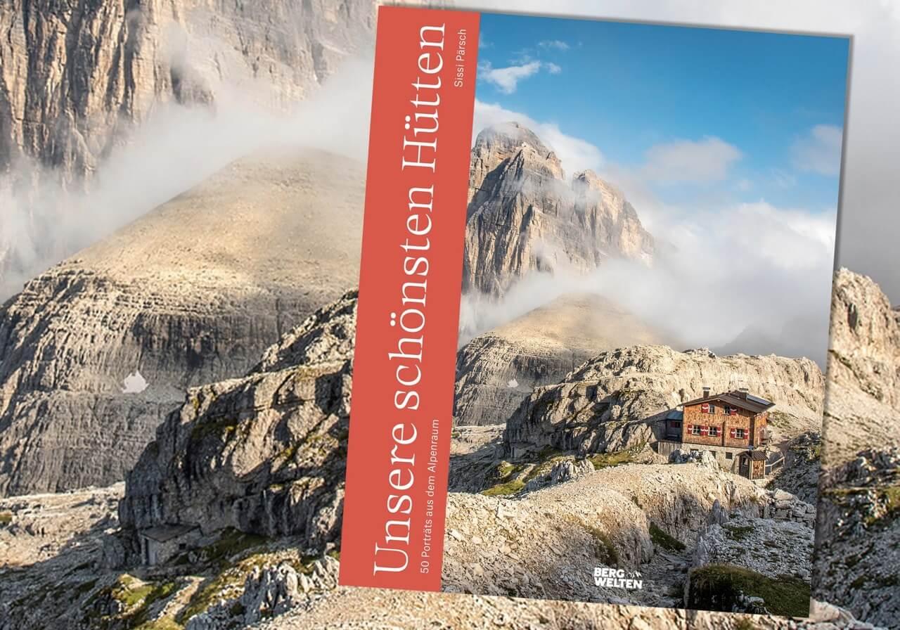Unsere schönsten Hütten, Sissi Pärsch, Bergwelten I alpinonline